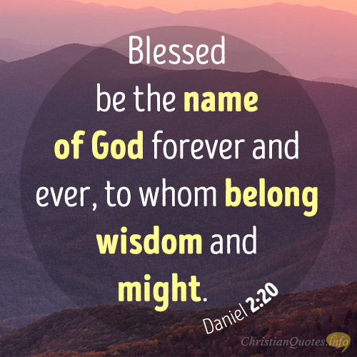 Blessed-be-the-name-of-God-forever-and-ever-to-whom-belong-wisdom-and-might..jpg